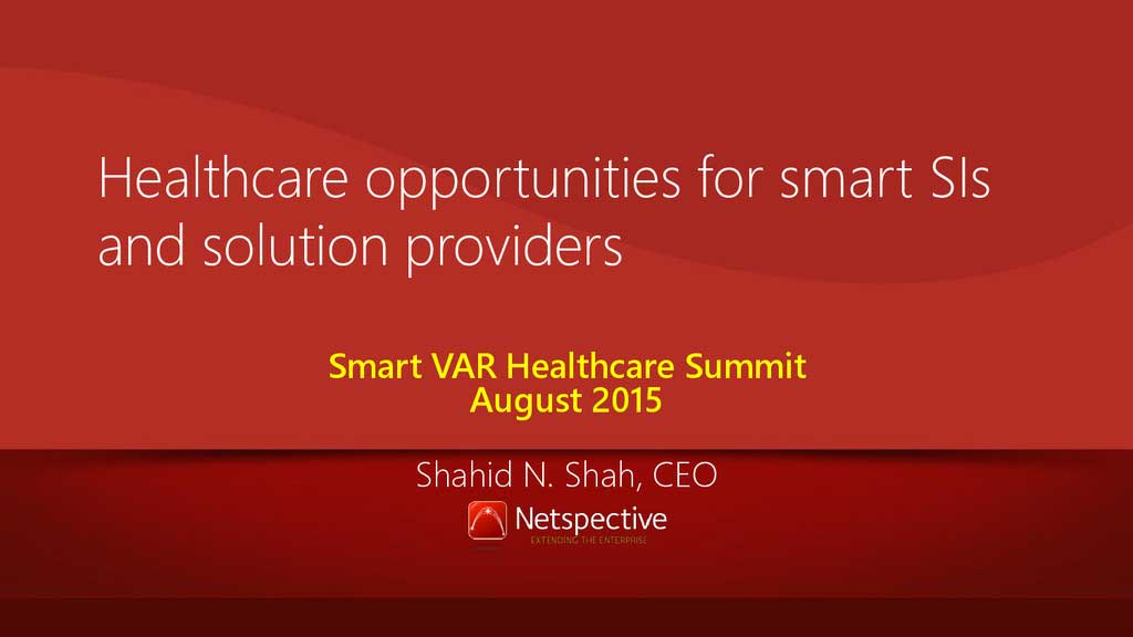 Healthcare opportunities for smart SIs and solution providers